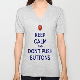 Keep Calm And Don't Push Buttons Unisex V-Neck