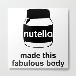 Body Made by Nutella Metal Print
