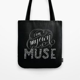 I am my own Muse Tote Bag
