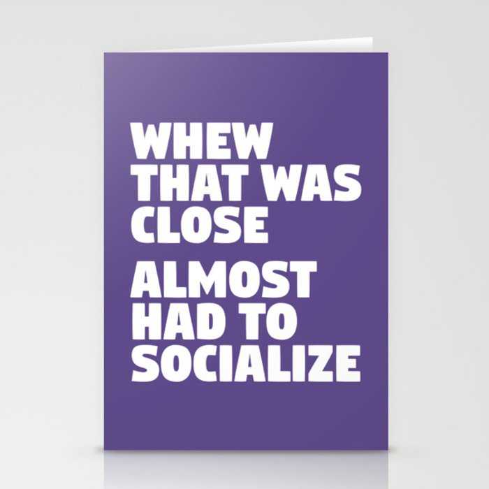 Whew That Was Close Almost Had To Socialize (Ultra Violet) Stationery Cards