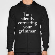 I am silently correcting your grammar (Black & White) Hoody
