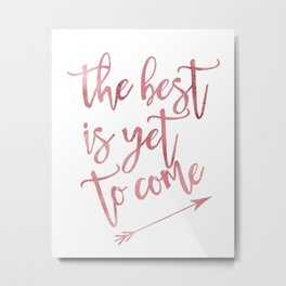The best is yet to come pink watercolor arrow Metal Print