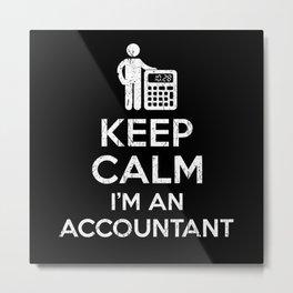Keep calm Accountant Metal Print