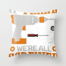 If FRANK Can't Fix it We're All Screwed Throw Pillow