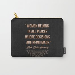 """""""Women belong in all places where decisions are being made."""" -Ruth Bader Ginsburg Tasche"""