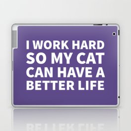 I Work Hard So My Cat Can Have a Better Life (Ultra Violet) Laptop & iPad Skin