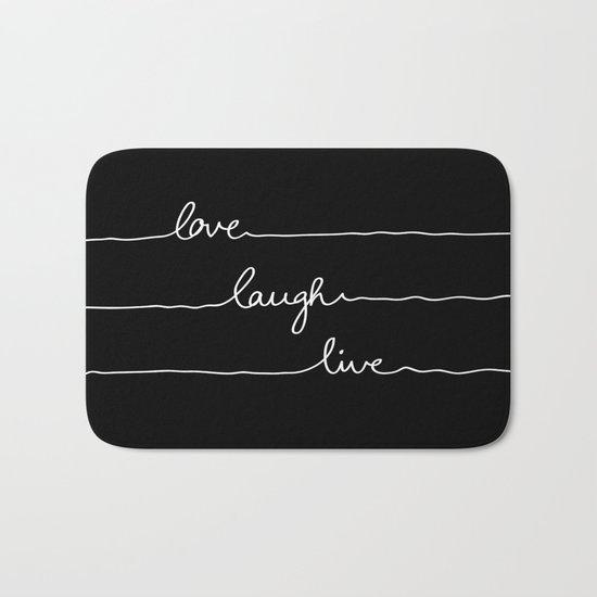 Love Laugh Live (Black) Bath Mat