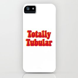 Totally Tubular iPhone Case