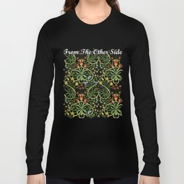 From the other side Long Sleeve T-shirt