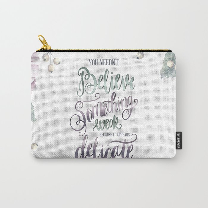 YOU NEEDN'T BELIEVE Carry-All Pouch