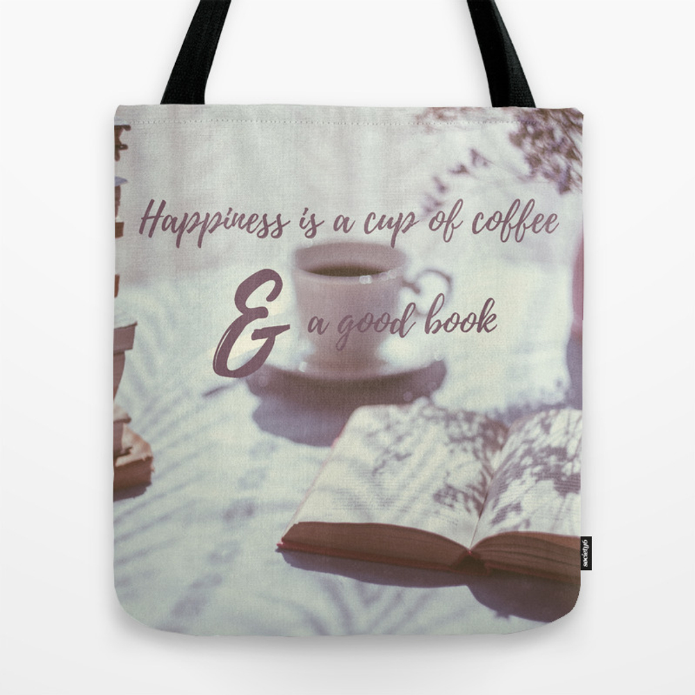 Happiness Is A Cup Of Coffee And A Good Book Tote Bag by Missguiguitte TBG8721452
