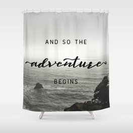 And So The Adventure Begins - Ocean Emotion Black and White Shower Curtain