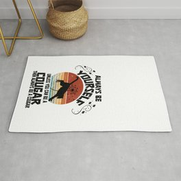 Always Be Yourself Unless You Can Be A Cougar Retro Vintage  Rug