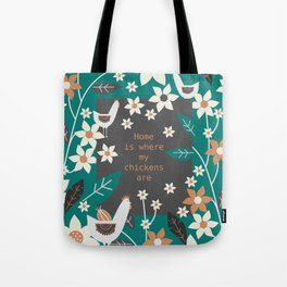 Home is where my chickens are Tote Bag