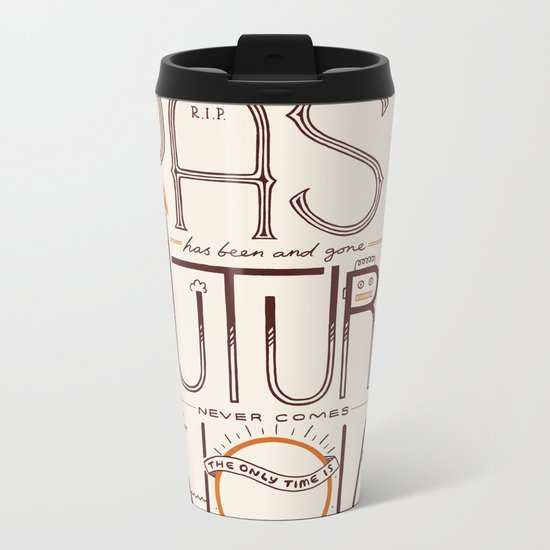 The Only Time is Now Metal Travel Mug