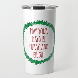 May your days be merry ... Travel Mug