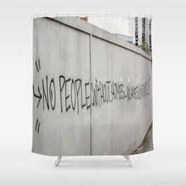 No people without homes, no homes without people.... Shower Curtain