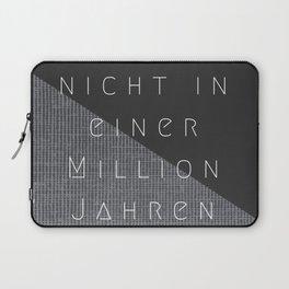 nicht in einer Million Jahren Laptop Sleeve