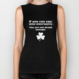 Irish Wristwatch Are Not Drunk Enough St Patrick Day Biker Tank