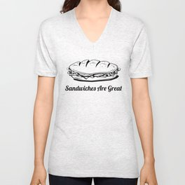 Sandwiches are Great. Unisex V-Neck