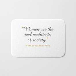 Women are the real architects of society Bath Mat