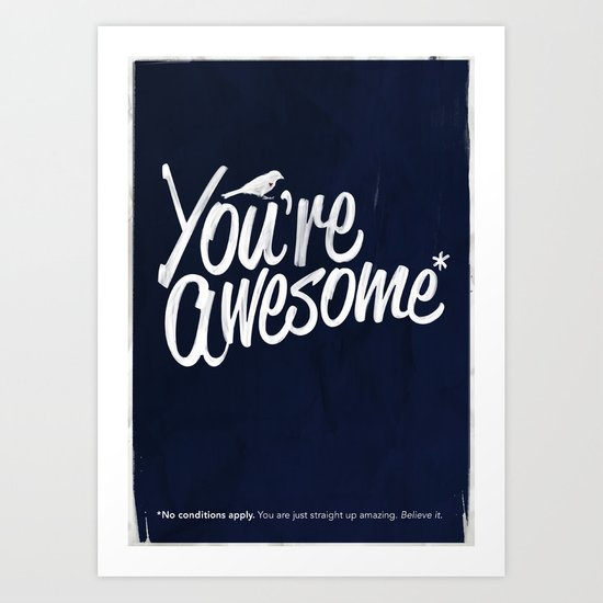 You're Awesome Art Print