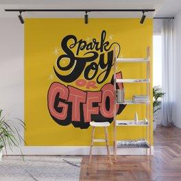 Spark Joy or GTFO Wall Mural