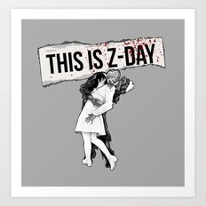 This is Z-Day - (gray backing) Art Print