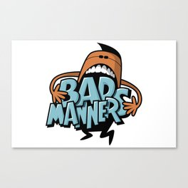 Bad Manners Canvas Print