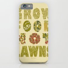 Grow Food Not Lawns Slim Case iPhone 6s