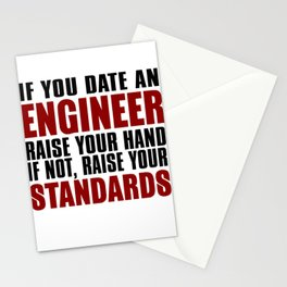 If You Date An Engineer Raise Your Hand If Not, Raise Your Standards Stationery Cards