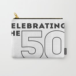 CELEBRATE THE 50 - NUMBER 2 RIGHT Carry-All Pouch