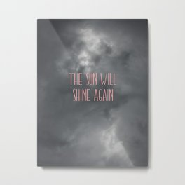 The sun will shine again – pink Metal Print