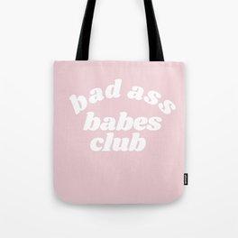 bad ass babes club Tote Bag
