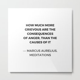 Stoic Inspiration Quotes - Marcus Aurelius Meditations - on anger Metal Print
