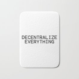Decentralize Everything Bath Mat
