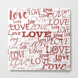 Love, love, love! Metal Print