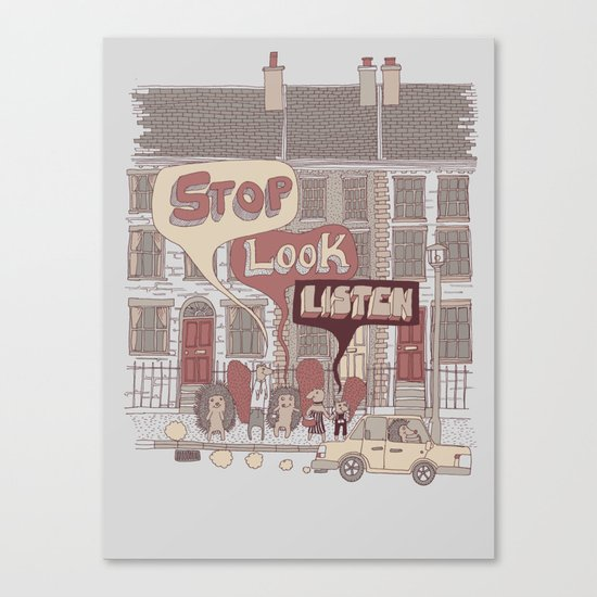 Stop, Look, Listen Canvas Print