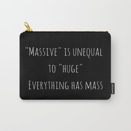 Everything is Massive Carry-All Pouch