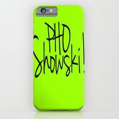 Pho Showski! Slim Case iPhone 6s