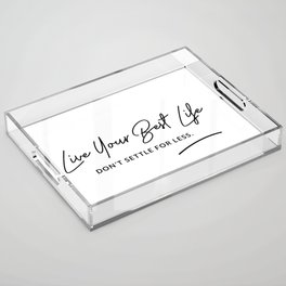 Best Life Art Quote Acrylic Tray