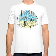 Never Commit your Happiness to the Future Mens Fitted Tee White MEDIUM