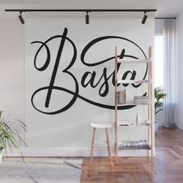 Basta (Enough) handlettered in black Wall Mural