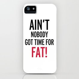 Time For Fat Funny Gym Quote iPhone Case