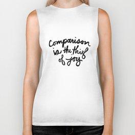 Comparison is the thief of joy (black and white) Biker Tank