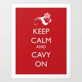 Keep Calm Cavy On Art Print