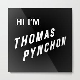 Hi I'm Thomas Pynchon Metal Print