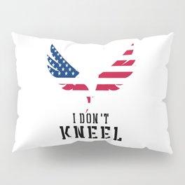 I Don't Kneel - Eagle USA flag Pillow Sham