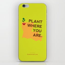 Plant Where You Are. iPhone Skin
