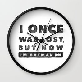 I once was lost... Wall Clock